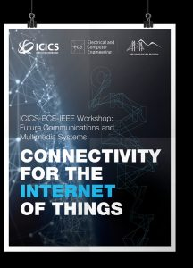 ICICS/ECE/IEEE Workshop on Future Communications and Multimedia Systems
